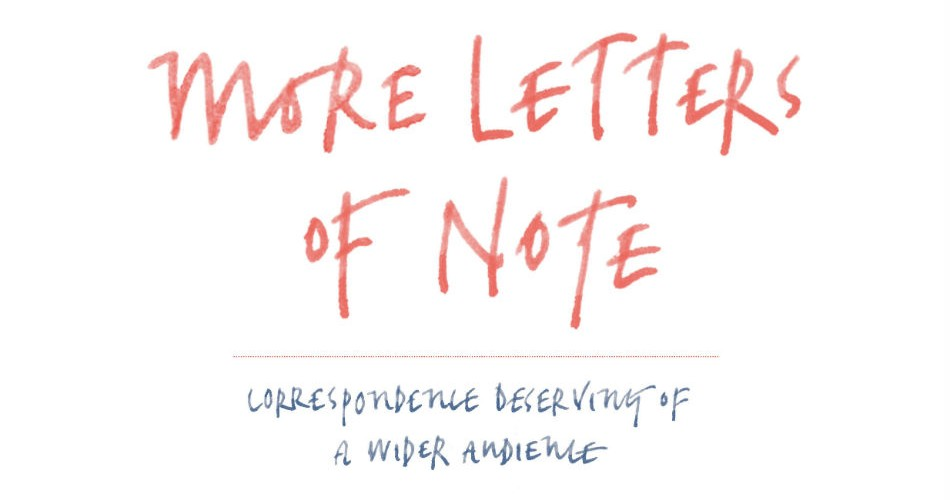 more letters of note correspondence deserving of a wider audience book review