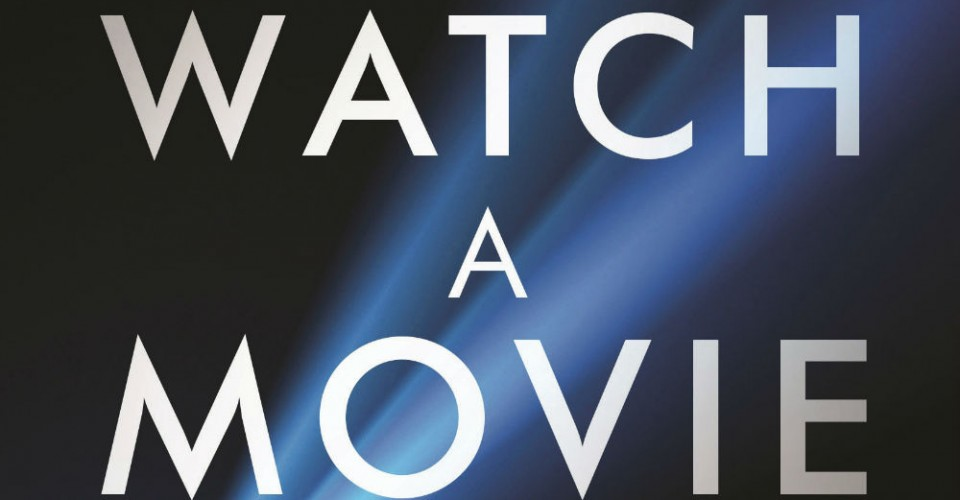HOW TO WATCH A MOVIE: A How-To Guide From UK Author David Thompson ...