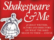 SHAKESPEARE & ME – Edited by Susannah Carson: 38 Great Writers, Actors and Directors on What The Bard Means To Them… and Us – Book Review