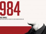 State Theatre Company Of SA Presents A Powerful Adaptation Of George Orwell's Novel '1984′ at Her Majesty's Theatre – Review