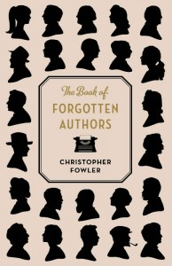 The Book Of Forgotten Authors - Christopher Fowler - Hachette Australia - The Clothesline