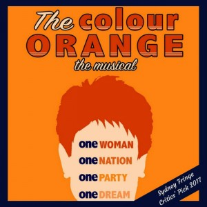 The Colour Orange The Pauline Hanson Musical - ADLfringe - The Clothesline