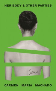 Her Body & Other Parties - Carmen Maria Machado - Profile - The Clothesline