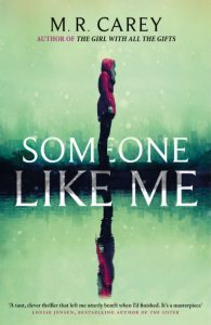 Someone Like Me - M. R. Carey - Hachette Australia - The Clothesline