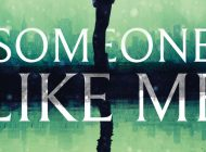 SOMEONE LIKE ME by M.R. Carey: This Is My Best Side ~ Book Review