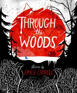 Through The Woods - Emily Carroll - Faber - The Clothesline