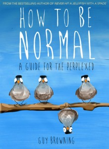How To Be Normal - Guy Browning - Atlantic Books - Allen and Unwin - The Clothesline