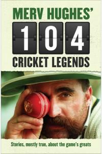 Merv Hughes' 104 Cricket Legends - Allen and Unwin - The Clothesline