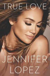 True Love - Jennifer Lopez - Penguin Books Australia - The Clothesline
