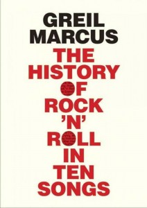The History Of Rock 'N' Roll In Ten Songs - Greil Marcus - Footprint - The Clothesline