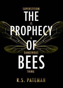 The Prophecy Of Bees - R.S. Pateman - Orion - Hachette Aust - The Clothesline
