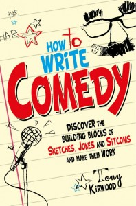 How To Write Comedy - Tony Kirkwood - Constable and Robinson - Murdoch - The Clothesline