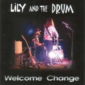 Lily And The Drum - Welcome Change CD Cover - The Clothesline