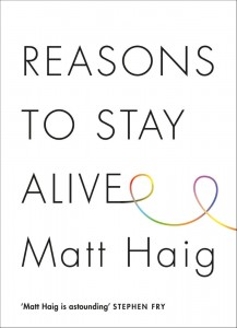 Reasons To Stay Alive - Matt Haig - The Clothesline