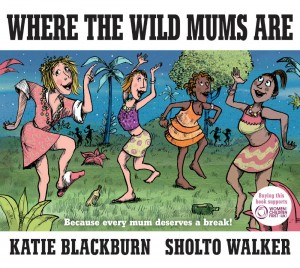 Where The Wild Mums Are - Blackburn and Walker - The Clothesline