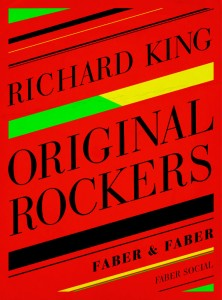 Original Rockers - Richard King - Faber & Faber - The Clothesline