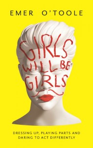 Girls Will Be Girls - Emer O'Toole - Hachette - The Clothesline