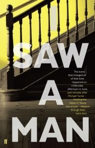 I Saw A Man - Owen Sheers - Faber Fiction - The Clothesline
