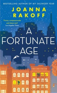 A Fortunate Age - Joanna Rakoff - Bloomsbury - The Clothesline