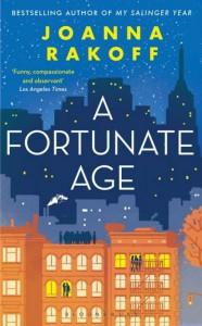 A Fortunate Age - Joanna Rakoff - Bloomsbury - The Clothesline