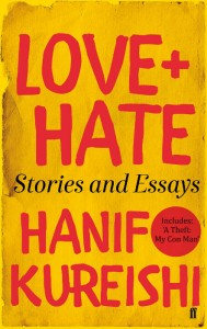 Love + Hate - Hanif Kureishi - Faber - The Clothesline