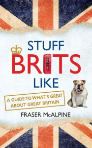 Stuff Brits Like - Fraser McAlpine - A&U - The Clothesline