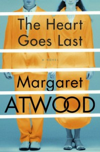 The Heart Goes Last - Margaret Atwood - Bloomsbury - The Clothesline