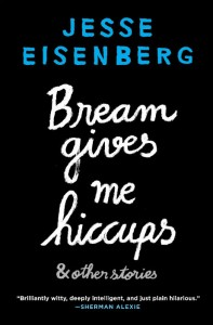 Bream Gives Me Hiccups & Other Stories - Jesse Eisenberg - Allen & Unwin - The Clothesline