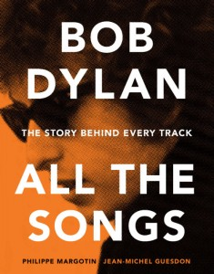 Bob Dylan All The Songs - Margotin and Guesdon - Hachette - The Clothesline