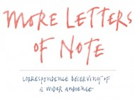 MORE LETTERS OF NOTE: CORRESPONDENCE DESERVING OF A WIDER AUDIENCE – Book Review