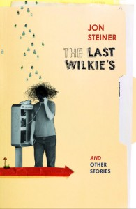 The Last Wilkie's - Jon Steiner - Spineless Wonders Publishing - The Clothesline