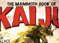 THE MAMMOTH BOOK OF KAIJU: 27 TALES OF MONSTER MAYHEM – Book Review