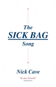 The Sick Bag Song - Nick Cave - Text Publishing - The Clothesline