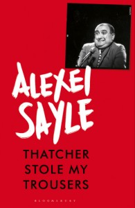 Thatcher Stole My Trousers - Alexei Sayle - Bloomsbury - The Clothesline