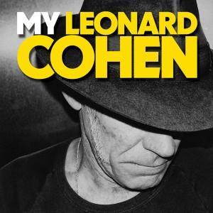 My Leonard Cohen sq - Stuart D'Arietta - Adelaide Fringe 2017 - The Clothesline
