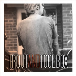 Trout And Toolbox - Ray Smith - The Clothesline