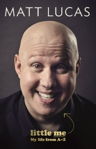 Little Me - Matt Lucas - Canongate Trade - The Clothesline