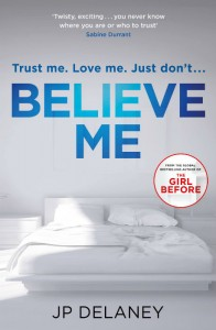 Believe Me - JP Delaney - Hachette Australia - The Clothesline