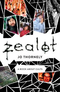 Zealot - A Book About Cults - Jo Thornely - Hachette Australia - The Clothesline