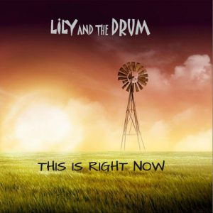 Lily And The Drum - This Is Right Now - Pioneer Music - The Clothesline