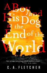A Boy And His Dog At The End Of The World - CA Fletcher - Hachette Australia - The Clothesline
