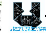 Utter: Stories Told By A Ghost, A Book And A Room ~  Interview