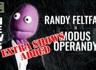Randy Feltface In Modus Operandy: Extra Shows Added At Rhino Room ~ Adelaide Fringe 2021 News