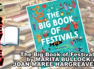 THE BIG BOOK OF FESTIVALS: FANTASTIC FESTIVITIES, CRAZY CELEBRATIONS AND HOLY HOLIDAYS FROM ACROSS THE GLOBE: Rocking All Over The World ~ Book Review