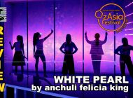 White Pearl by Anchuli Felicia King: When All That Seems Right Goes All Wrong  ~ OzAsia Festival 2021 Review
